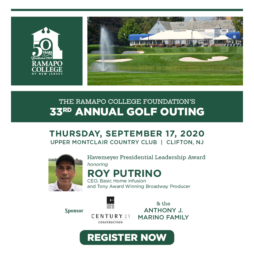 Ramapo College's Foundation's 33rd Annual Golf Outing Havemeyer Presidential Leadership Award honoring Roy Putrino CEO, Basic Home Infusion & Tony Award Winning Broadway Producer Button: Register Now