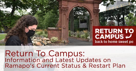 Return To Campus: Information and Latest Updates on Ramapo's Current Status & Restart Plan